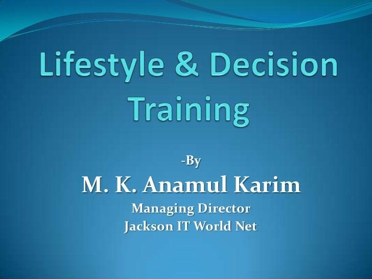 -ByM. K. Anamul Karim    Managing Director   Jackson IT World Net