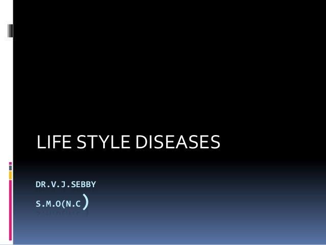 DR.V.J.SEBBY S.M.O(N.C) LIFE STYLE DISEASES
