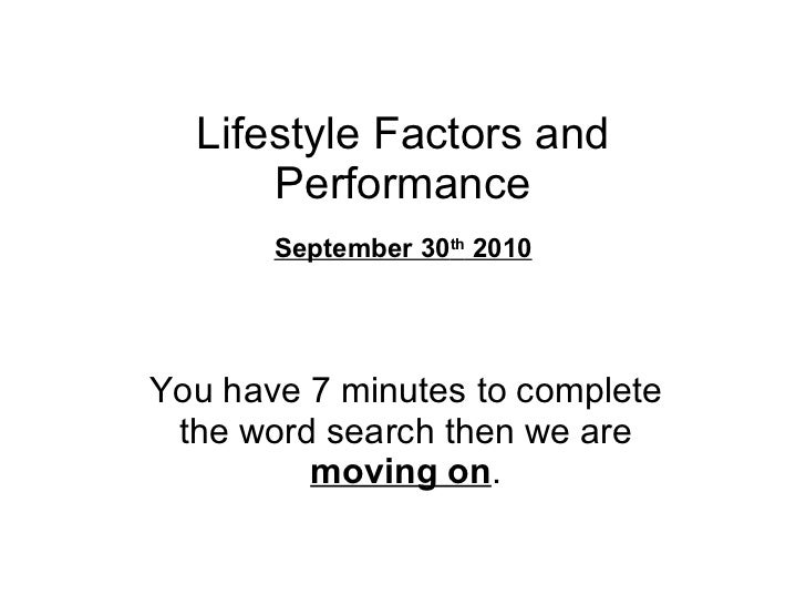 Lifestyle Factors and Performance You have 7 minutes to complete the word search then we are  moving on . September 30 th ...