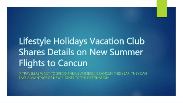 IF TRAVELERS WANT TO SPEND THEIR SUMMERS IN CANCUN THIS YEAR, THEY CAN TAKE ADVANTAGE OF NEW FLIGHTS TO THE DESTINATION.