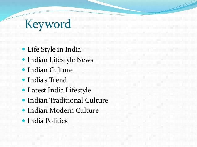 Keyword  Life Style in India  Indian Lifestyle News  Indian Culture  India's Trend  Latest India Lifestyle  Indian T...