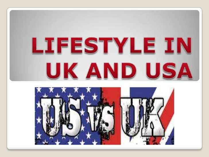 LIFESTYLE IN UK AND USA<br />