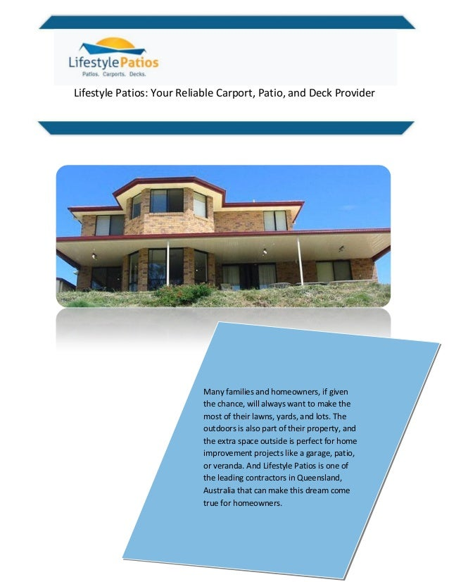 Lifestyle Patios: Your Reliable Carport, Patio, and Deck Provider Many families and homeowners, if given the chance, will ...