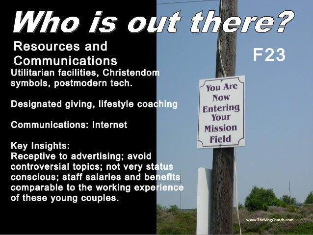 Utilitarian facilities, Christendom symbols, postmodern tech. Designated giving, lifestyle coaching Communications: Intern...