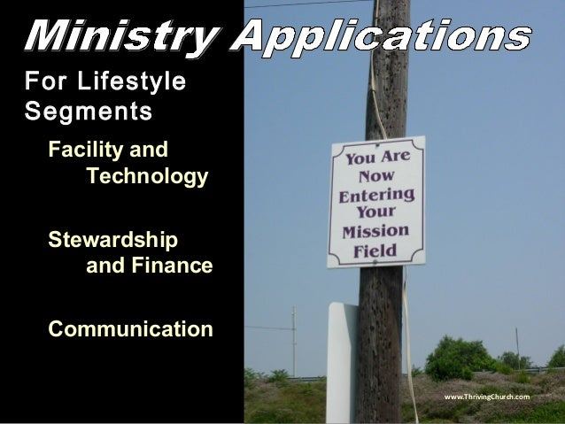 For Lifestyle Segments Facility and Technology Stewardship and Finance Communication www.ThrivingChurch.com