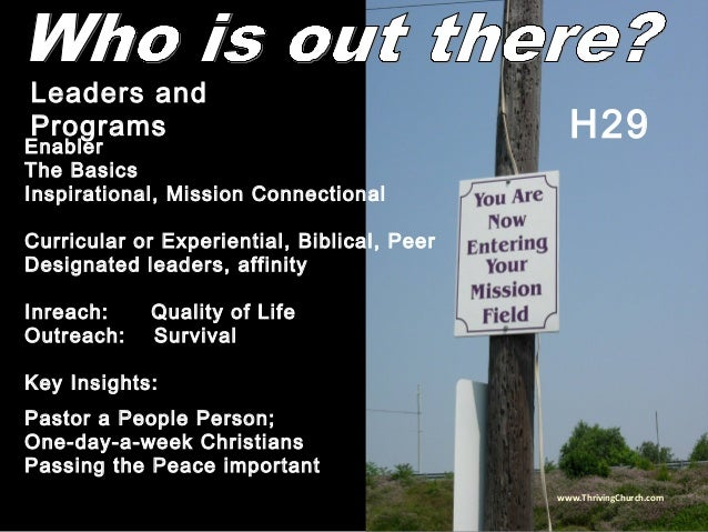 Enabler The Basics Inspirational, Mission Connectional Curricular or Experiential, Biblical, Peer Designated leaders, affi...