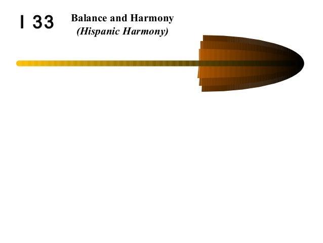 I 33 Balance and Harmony (Hispanic Harmony)