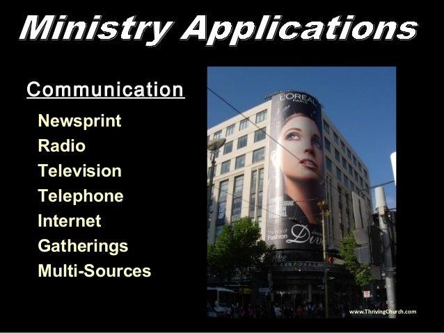 Communication Newsprint Radio Television Telephone Internet Gatherings Multi-Sources www.ThrivingChurch.com
