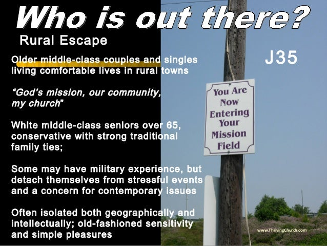 """Older middle-class couples and singles living comfortable lives in rural towns """"God's mission, our community, my church"""" W..."""