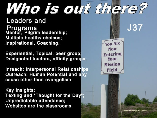 Mentor, Pilgrim leadership; Multiple healthy choices; Inspirational, Coaching. Experiential, Topical, peer group; Designat...