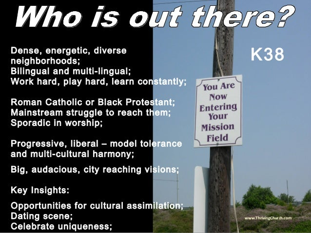 Dense, energetic, diverse neighborhoods; Bilingual and multi-lingual; Work hard, play hard, learn constantly; Roman Cathol...