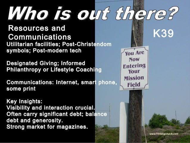 Utilitarian facilities; Post-Christendom symbols; Post-modern tech Designated Giving; Informed Philanthropy or Lifestyle C...