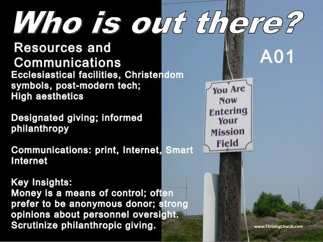 Ecclesiastical facilities, Christendom symbols, post-modern tech; High aesthetics Designated giving; informed philanthropy...