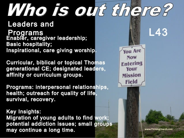 Enabler, caregiver leadership; Basic hospitality; Inspirational, care giving worship. Curricular, biblical or topical Thom...