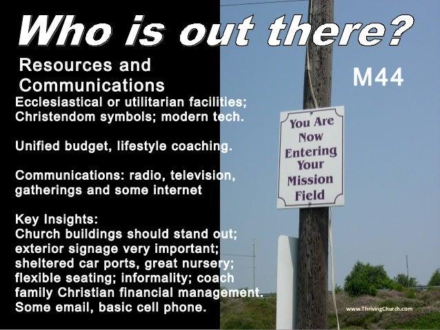 Ecclesiastical or utilitarian facilities; Christendom symbols; modern tech. Unified budget, lifestyle coaching. Communicat...