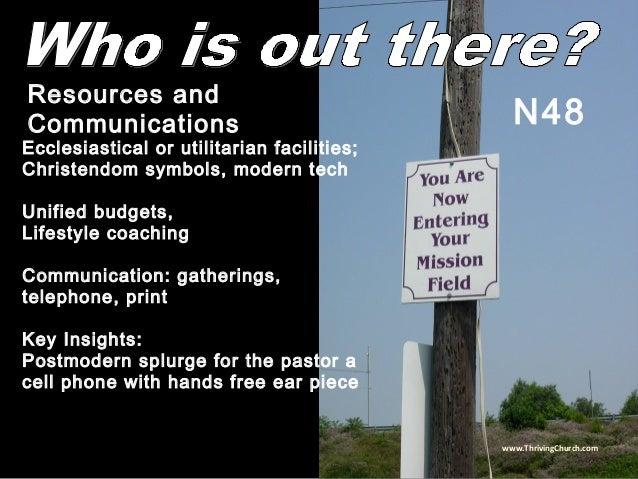 Ecclesiastical or utilitarian facilities; Christendom symbols, modern tech Unified budgets, Lifestyle coaching Communicati...