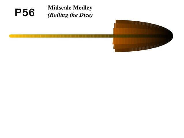 P56 Midscale Medley (Rolling the Dice)