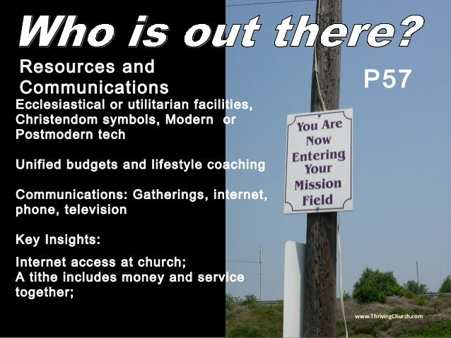 Ecclesiastical or utilitarian facilities, Christendom symbols, Modern or Postmodern tech Unified budgets and lifestyle coa...