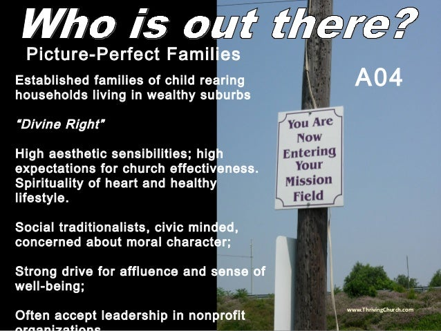 """Established families of child rearing households living in wealthy suburbs """"Divine Right"""" High aesthetic sensibilities; hi..."""