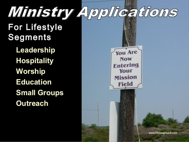 For Lifestyle Segments Leadership Hospitality Worship Education Small Groups Outreach www.ThrivingChurch.com