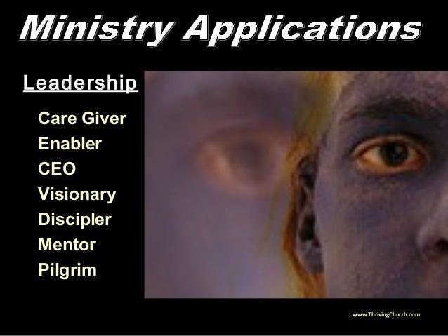 Leadership Care Giver Enabler CEO Visionary Discipler Mentor Pilgrim www.ThrivingChurch.com