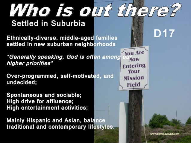 """Ethnically-diverse, middle-aged families settled in new suburban neighborhoods """"Generally speaking, God is often among our..."""