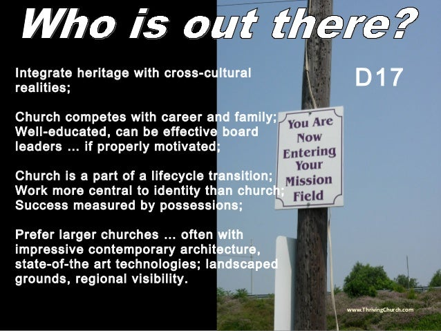 Integrate heritage with cross-cultural realities; Church competes with career and family; Well-educated, can be effective ...