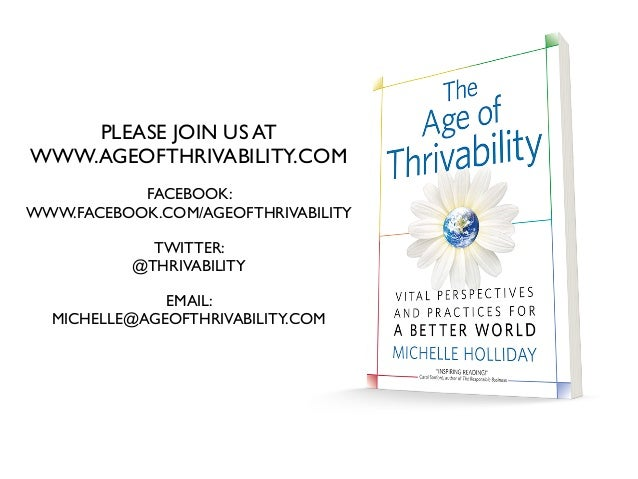 PLEASE JOIN US AT WWW.AGEOFTHRIVABILITY.COM FACEBOOK: WWW.FACEBOOK.COM/AGEOFTHRIVABILITY TWITTER: @THRIVABILITY EMAIL: MIC...