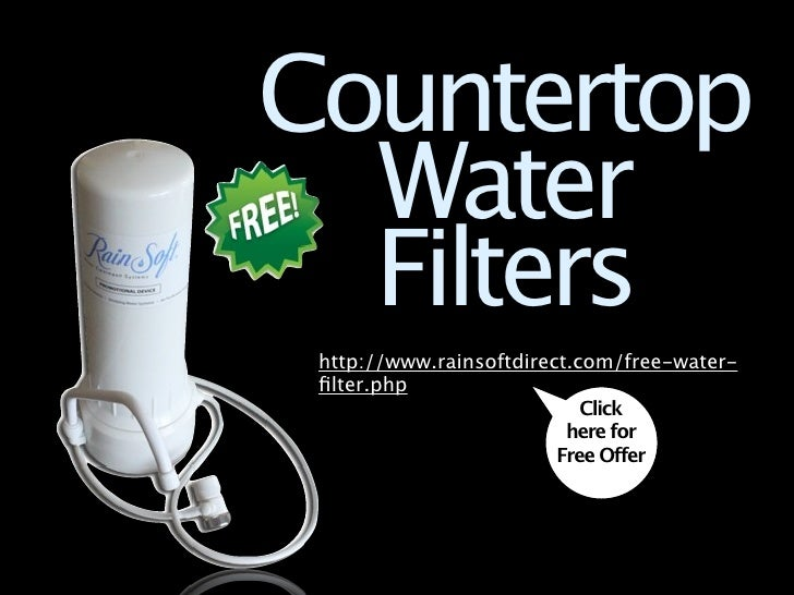 Countertop   Water   Filters   Free Water Filter Offer                    Click                  here for                 ...