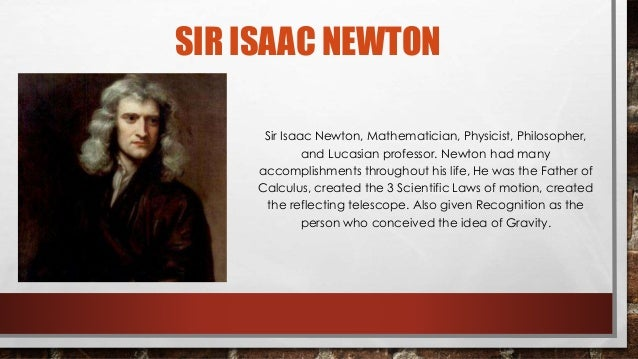 an essay on isaac newton and his contributions to science A brief history of sir isaac newton  isaac newton isaac newton was 19 when he began his scientific  career in science many of newton's experiments.