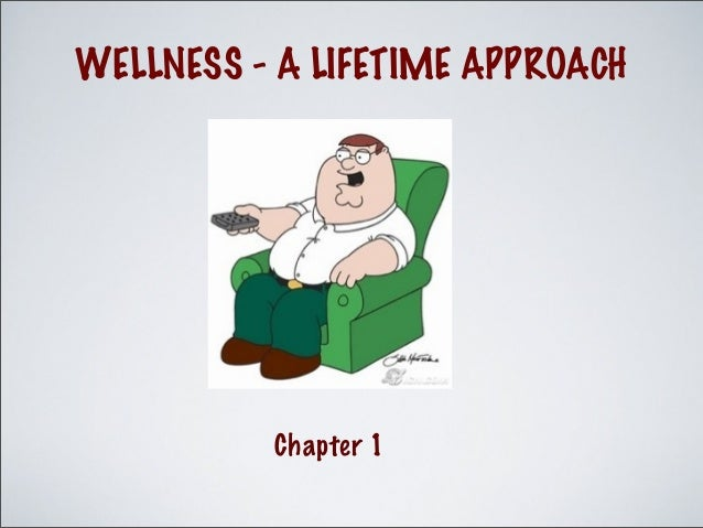WELLNESS - A LIFETIME APPROACH Chapter 1
