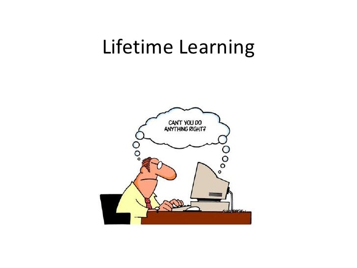 Lifetime Learning<br />