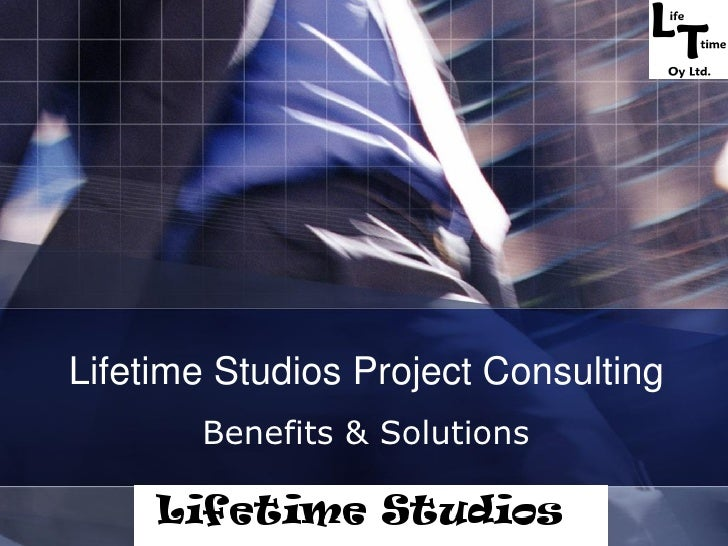 Lifetime Studios Project Consulting        Benefits & Solutions