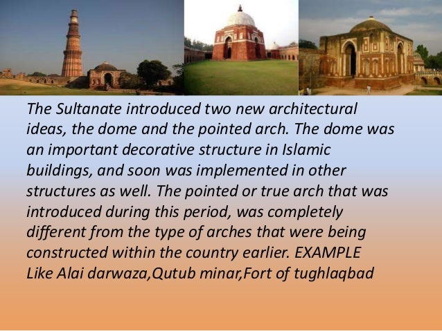 art and architecture of the sultans Art and architecture of the delhi sultanate (1206–1572) maps showing the  extent of the various rulers of the delhi sultanate (1206–1572) terms of use:  the.