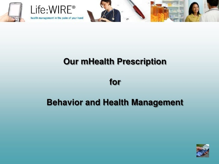 Our mHealth Prescription <br />for <br />Behavior and Health Management <br />