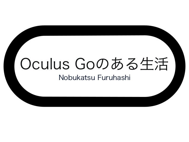 Life with oculus_go