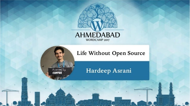 Life Without Open Source Hardeep Asrani