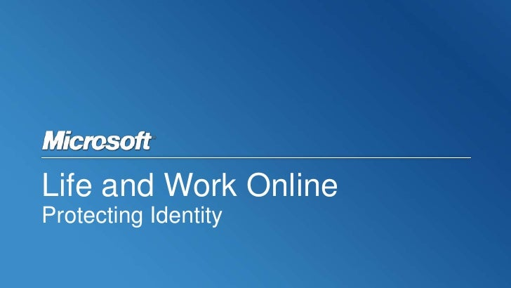 Life and Work OnlineProtecting Identity