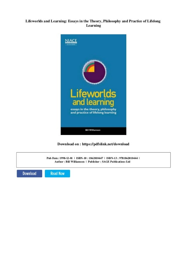 lifeworlds and learning essays in the theory philosophy and practic  lifeworlds and learning essays in the theory philosophy and practice of lifelong learning