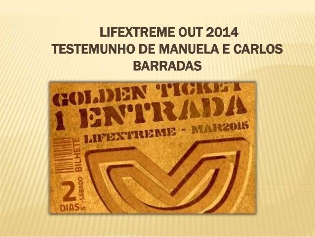 LIFEXTREME OUT 2014 TESTEMUNHO DE MANUELA E CARLOS BARRADAS