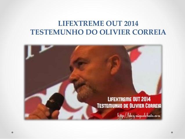 LIFEXTREME OUT 2014 TESTEMUNHO DO OLIVIER CORREIA
