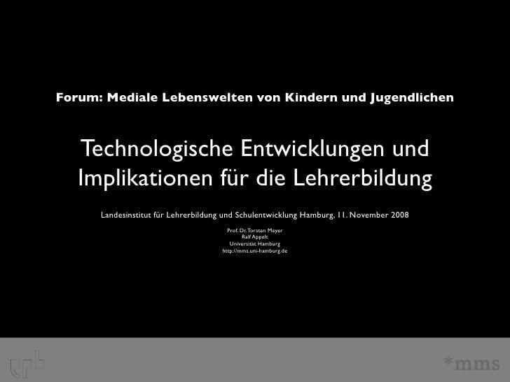 Forum: Mediale Lebenswelten von Kindern und Jugendlichen       Technologische Entwicklungen und    Implikationen für die L...