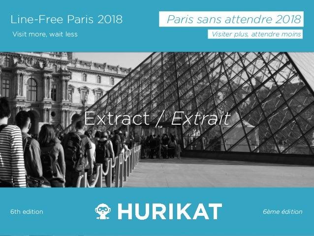 Line-Free Paris 2018 Visit more, wait less Paris sans attendre 2018 Visiter plus, attendre moins 6ème édition6th edition E...