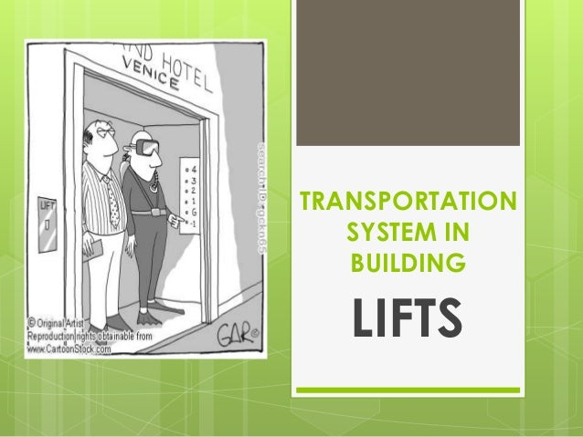 TRANSPORTATION SYSTEM IN BUILDING  LIFTS