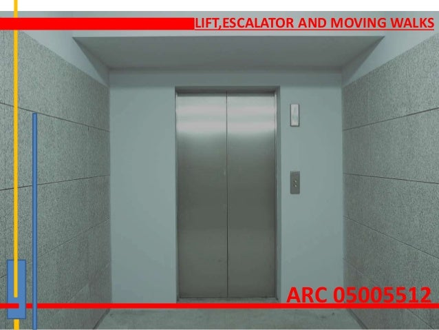 LIFT,ESCALATOR AND MOVING WALKS ARC 05005512