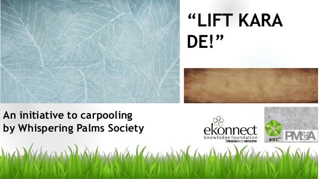 """LIFT KARA DE!"" An initiative to carpooling by Whispering Palms Society"