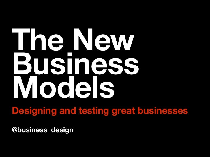 The NewBusinessModelsDesigning and testing great businesses@business_design