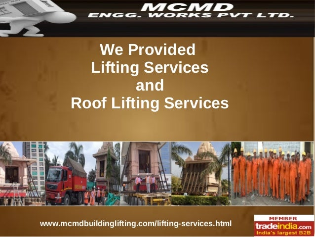 MCMD ENGG. We Provided Lifting Services Manufacturer, Supplier and & Roof Lifting Services  Exporter of Industrial Rollers...