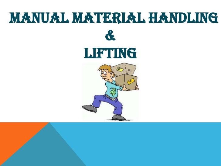 MANUAL MATERIAL HANDLING           &        LIFTING