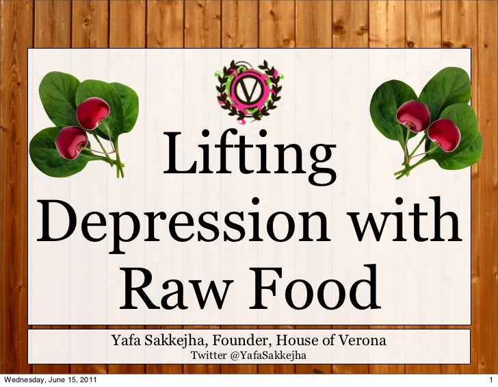 Lifting       Depression with         Raw Food                           Yafa Sakkejha, Founder, House of Verona          ...